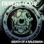 Desert Dogs - Death of a Salesman