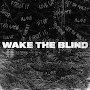 Wake The Blind - X2