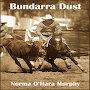 Norma O'Hara Murphy - Bundarra Dust