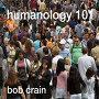 Bob Crain - Humanology 101