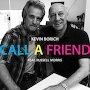 Kevin Borich - Call a Friend