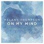 Melany Thompson - On My Mind