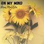Dear Matilda - On My Mind