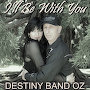 Destiny Band Oz - I'll Be With You