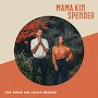 Mama Kin Spender - The Road
