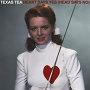 Texas Tea - Heart Says Yes (Head Says No)