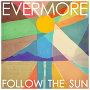 Evermore - Follow The Sun
