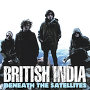 British India - Beneath The Satellites