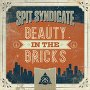Spit Syndicate - Beauty In The Bricks