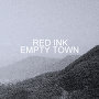 Red Ink - Empty Town