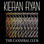 Kieran Ryan - Cannibal Club