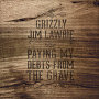 Grizzly Jim Lawrie - Ain't Coming Home