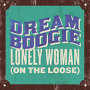 Dreamboogie - Lonely Woman (On The Loose)
