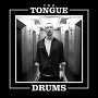 The Tongue - Drums