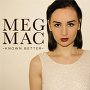 Meg Mac - Known Better