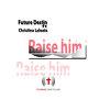 Future Destin - Raise Him