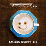 Thundamentals - Smiles Don't Lie