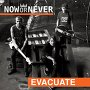 Now or Never - Evacuate
