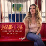 Jasmine Rae - Just Don't Ask Me How I Am
