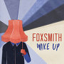 Foxsmith - Wake Up