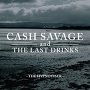 Cash Savage & The Last Drinks  - Let Go