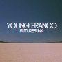 Young Franco - Take Flight (Uhh)
