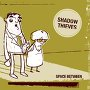 Shadow Thieves - Never Seen Today