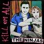 The Ninjas - Kill 'Em All