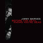 Jimmy Barnes - Before The Devil Knows You're Dead