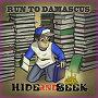 Run To Damascus - Hide & Seek