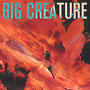 Big Creature - One In Front Of The Other