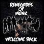 Renegades Of Munk - Welcome Back