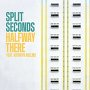 Split Seconds  - Halfway There