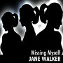 Jane Walker - Missing Myself