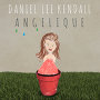 Daniel Lee Kendall - Angelique