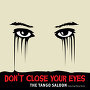 The Tango Saloon - Don't Close Your Eyes