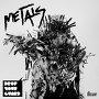 Metals  - Drop Your Guard Dirty