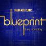 Diana May Clark - Blueprint (Love Unending)