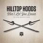 Hilltop Hoods - Won't Let You Down (Ft Maverick Sabre)