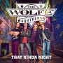 The Wolfe Brothers - That Kinda Night