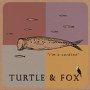 Turtle & Fox - I'm a Sardine