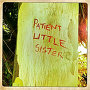 Patient Little Sister  - Into the Sun