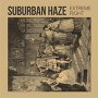 Suburban Haze - Extreme Right