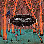 Kristy Apps and the Shotgun Shirleys - Modest In It's Glory