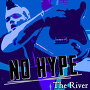 No Hype - The River