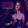 Havana Brown - Better Not Said