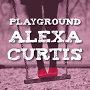Alexa Curtis - Playground