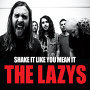 The Lazys  - Shake It Like You Mean It