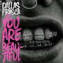Dallas Frasca - You Are Beautiful