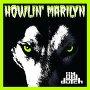 My Old Dutch - Howlin' Marilyn